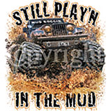 Custom Heat Transfer - Still Play'n In The Mud 12x13