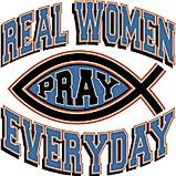 Custom Heat Transfer - Real Women Pray 12x12