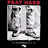 Custom Heat Transfer - Pray Hard 11x12