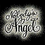 Custom Heat Transfer - Nobody's Angel litho 9x8