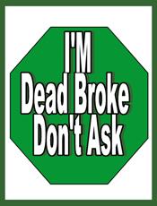 Custom Heat Transfer - Dead Broke  (Green)
